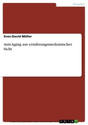 Anti-Aging aus ernährungsmedizinischer Sicht