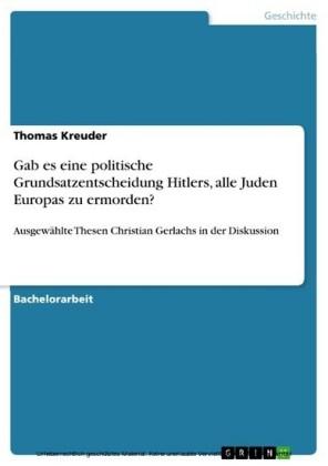 Gab es eine politische Grundsatzentscheidung Hitlers, alle Juden Europas zu ermorden?