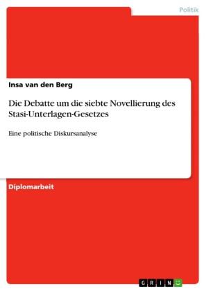 Die Debatte um die siebte Novellierung des Stasi-Unterlagen-Gesetzes