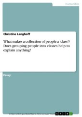 What makes a collection of people a 'class'? Does grouping people into classes help to explain anything?