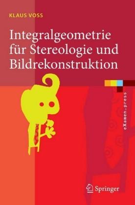 Integralgeometrie für Stereologie und Bildrekonstruktion
