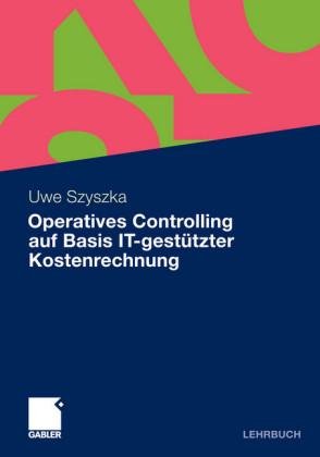 Operatives Controlling auf Basis IT-gestützter Kostenrechnung