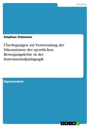 Überlegungen zur Verwendung der Erkenntnisse der sportlichen Bewegungslehre in der Instrumentalpädagogik