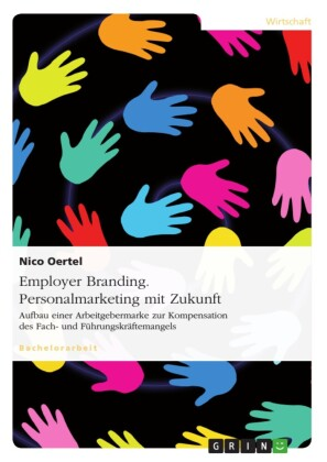 Employer Branding - Personalmarketing mit Zukunft