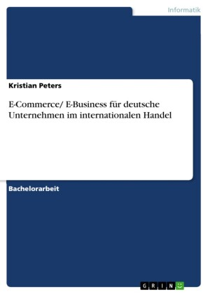 E-Commerce/ E-Business für deutsche Unternehmen im internationalen Handel