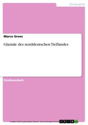 Glaziale des norddeutschen Tieflandes