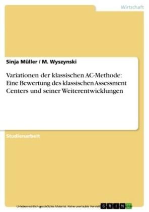 Variationen der klassischen AC-Methode: Eine Bewertung des klassischen Assessment Centers und seiner Weiterentwicklungen