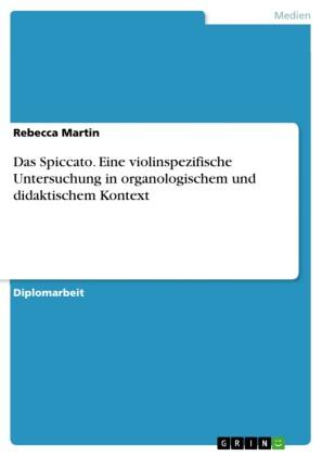 Das Spiccato - Eine violinspezifische Untersuchung in organologischem und didaktischem Kontext
