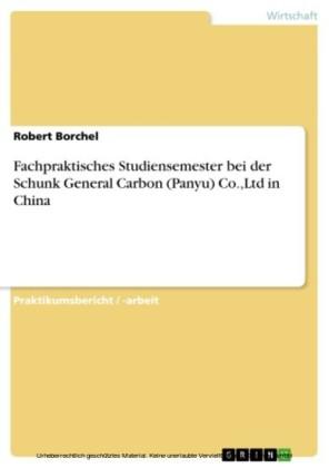 Fachpraktisches Studiensemester bei der Schunk General Carbon (Panyu) Co.,Ltd in China