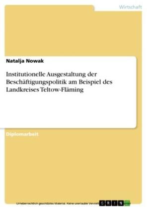 Institutionelle Ausgestaltung der Beschäftigungspolitik am Beispiel des Landkreises Teltow-Fläming