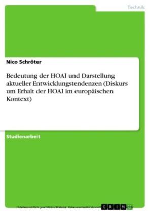 Bedeutung der HOAI und Darstellung aktueller Entwicklungstendenzen (Diskurs um Erhalt der HOAI im europäischen Kontext)