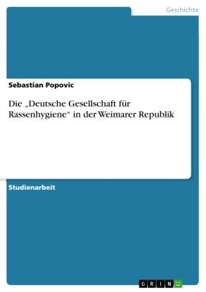 Die 'Deutsche Gesellschaft für Rassenhygiene' in der Weimarer Republik