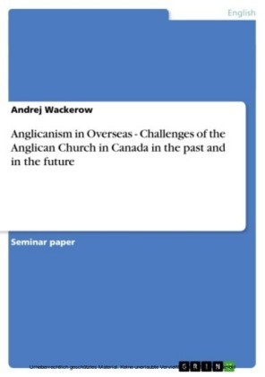 Anglicanism in Overseas - Challenges of the Anglican Church in Canada in the past and in the future