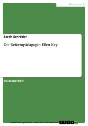 Die Reformpädagogin Ellen Key