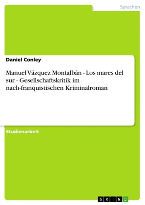 Manuel Vázquez Montalbán - Los mares del sur - Gesellschaftskritik im nach-franquistischen Kriminalroman