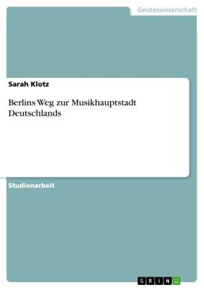 Berlins Weg zur Musikhauptstadt Deutschlands