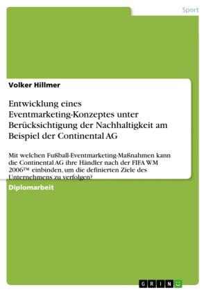 Entwicklung eines Eventmarketing-Konzeptes unter Berücksichtigung der Nachhaltigkeit am Beispiel der Continental AG