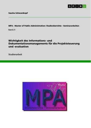 Wichtigkeit des Informations- und Dokumentationsmanagements für die Projektsteuerung und -evaluation