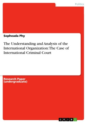 The Understanding and Analysis of the International Organization: The Case of International Criminal Court