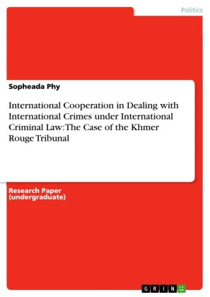 International Cooperation in Dealing with International Crimes under International Criminal Law: The Case of the Khmer Rouge Tribunal