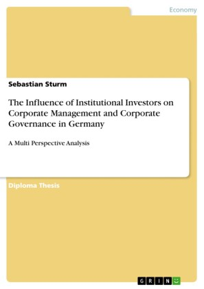 The Influence of Institutional Investors on Corporate Management and Corporate Governance in Germany