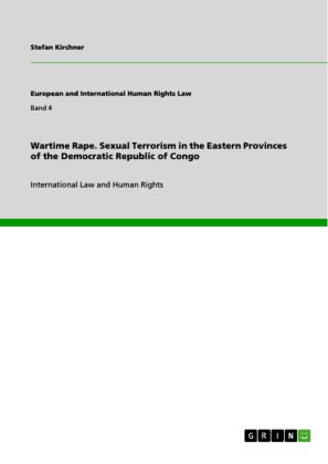 Wartime Rape. Sexual Terrorism in the Eastern Provinces of the Democratic Republic of Congo