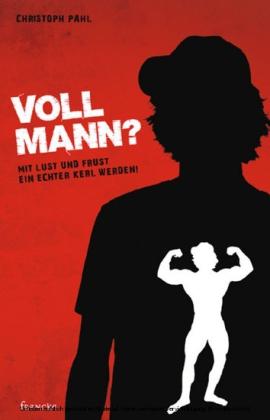 Voll Mann!?