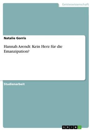 Hannah Arendt: Kein Herz für die Emanzipation?