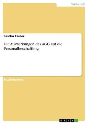 Die Auswirkungen des AGG auf die Personalbeschaffung
