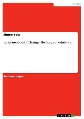 Reaganomics - Change through continuity