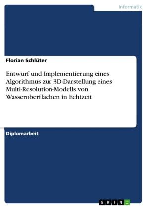 Entwurf und Implementierung eines Algorithmus zur 3D-Darstellung eines Multi-Resolution-Modells von Wasseroberflächen in Echtzeit