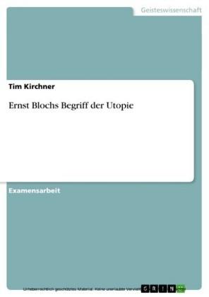 Ernst Blochs Begriff der Utopie