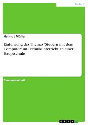 Einführung des Themas 'Steuern mit dem Computer' im Technikunterricht an einer Hauptschule