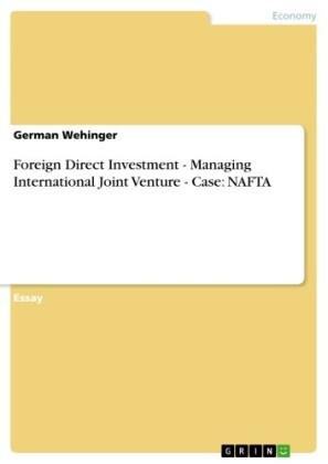 Foreign Direct Investment - Managing International Joint Venture - Case: NAFTA