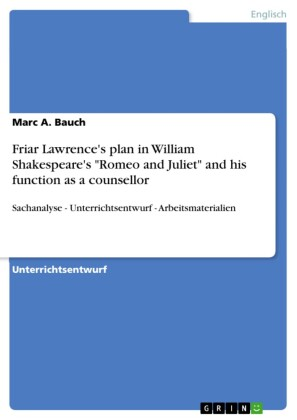 Friar Lawrence's plan in William Shakespeare's 'Romeo and Juliet' and his function as a counsellor
