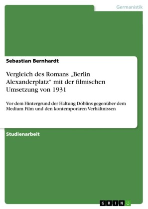 Vergleich des Romans 'Berlin Alexanderplatz' mit der filmischen Umsetzung von 1931