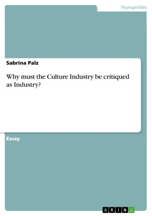 Why must the Culture Industry be critiqued as Industry?