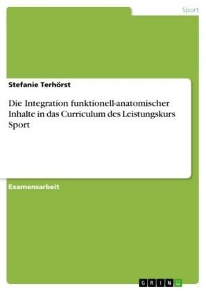 Die Integration funktionell-anatomischer Inhalte in das Curriculum des Leistungskurs Sport
