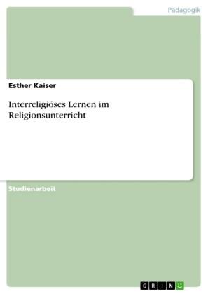 Interreligiöses Lernen im Religionsunterricht