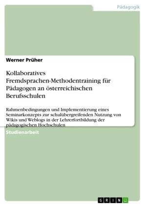 Kollaboratives Fremdsprachen-Methodentraining für Pädagogen an österreichischen Berufsschulen