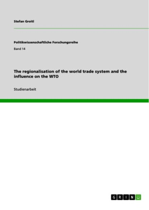 The regionalisation of the world trade system and the influence on the WTO