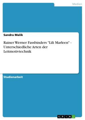Rainer Werner Fassbinders 'Lili Marleen' - Unterschiedliche Arten der Leitmotivtechnik