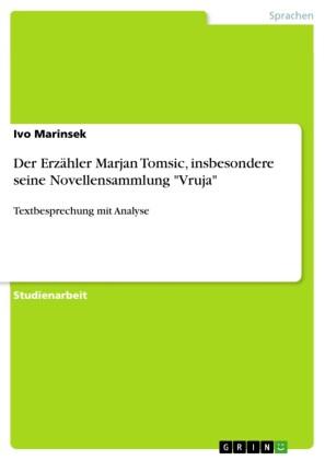 Der Erzähler Marjan Tomsic, insbesondere seine Novellensammlung 'Vruja'