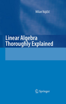 Linear Algebra Thoroughly Explained