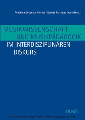 Musikwissenschaft und Musikpädagogik im interdisziplinären Diskurs