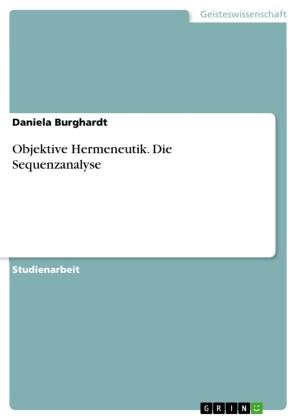 Objektive Hermeneutik. Die Sequenzanalyse