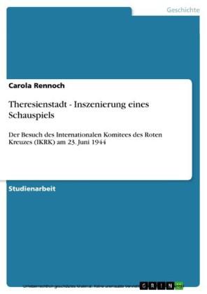 Theresienstadt - Inszenierung eines Schauspiels