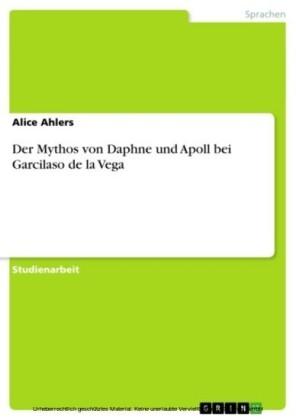 Der Mythos von Daphne und Apoll bei Garcilaso de la Vega