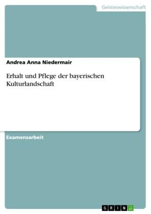 Erhalt und Pflege der bayerischen Kulturlandschaft
