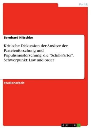 Kritische Diskussion der Ansätze der Parteienforschung und Populismusforschung: die 'Schill-Partei'. Schwerpunkt: Law and order